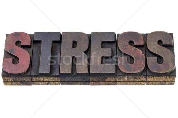 stress word in wood type Stock photo © PixelsAway