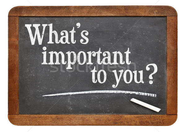 What is important to you? Stock photo © PixelsAway