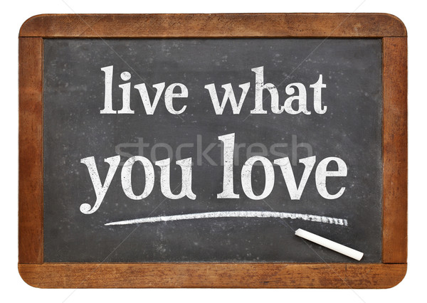 Live what you love Stock photo © PixelsAway