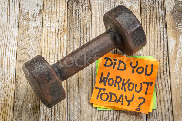 Did you workout today question and reminder Stock photo © PixelsAway