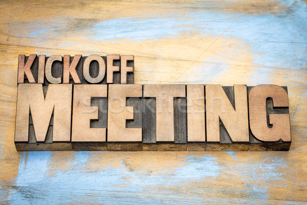 Kickoff meeting word abstract in wood type Stock photo © PixelsAway