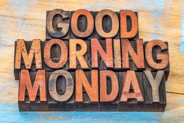 Good morning Monday in wood type Stock photo © PixelsAway