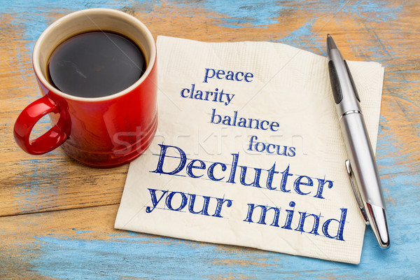 Declutter your mind advice Stock photo © PixelsAway