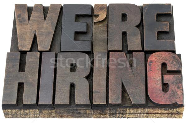 we are hiring in wood type Stock photo © PixelsAway