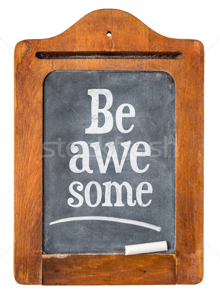 Be awesome reminder on  blackboard Stock photo © PixelsAway