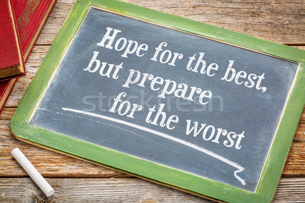 Stock photo: Hope for the best but prepare ...