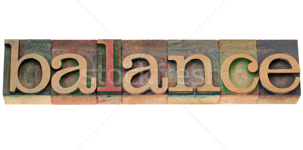 balance word in letterpress type Stock photo © PixelsAway