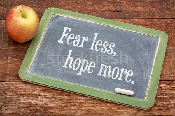 страхом меньше надежды больше слов мудрость Сток-фото © PixelsAway