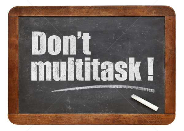 Do not multitask! Stock photo © PixelsAway