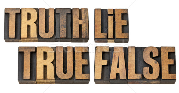 truth, lie, true and false in wood type Stock photo © PixelsAway