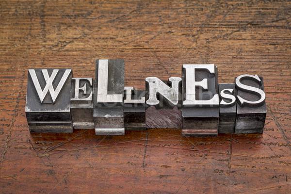 wellness word in metal type Stock photo © PixelsAway