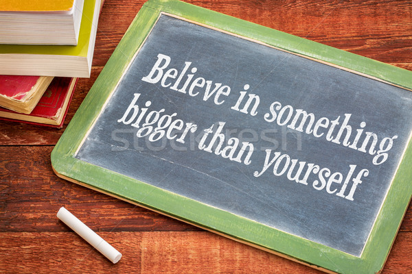 Believe in something bigger than yourself Stock photo © PixelsAway