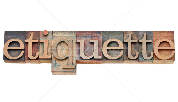 etiquette word in letterpress type Stock photo © PixelsAway