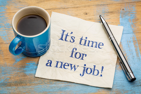 It is time for a new job! Stock photo © PixelsAway