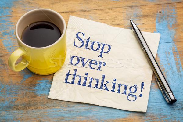 stop overthinking reminder on napkin Stock photo © PixelsAway