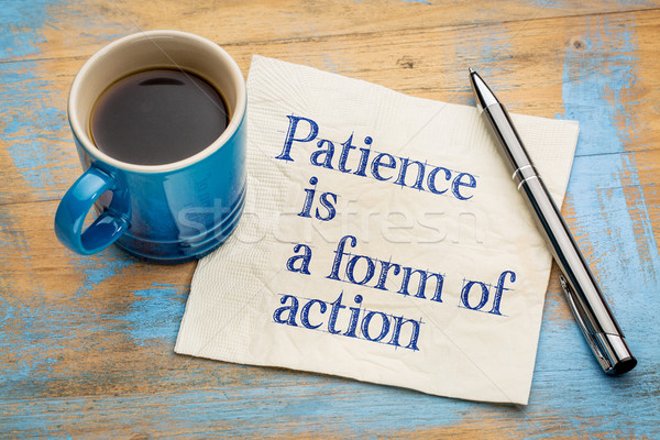 Patience is a form of action Stock photo © PixelsAway