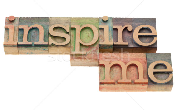 inspire me in letterpress type Stock photo © PixelsAway