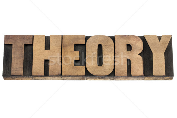 theory word in wood type Stock photo © PixelsAway