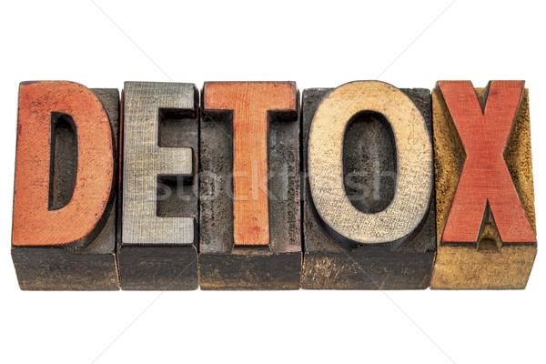 detox word in wood type Stock photo © PixelsAway