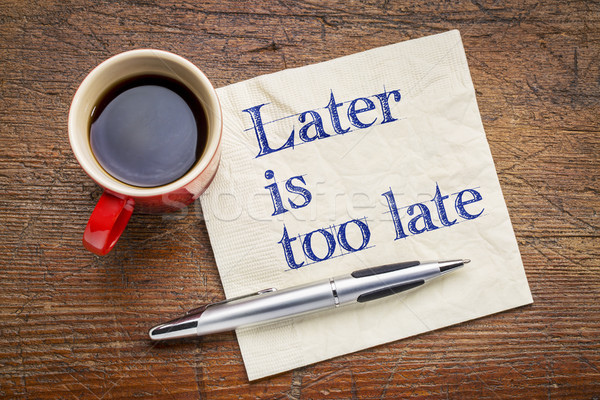 Késő motivációs szöveg szalvéta csésze kávé Stock fotó © PixelsAway