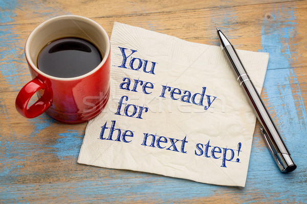 You are ready for the next step! Stock photo © PixelsAway