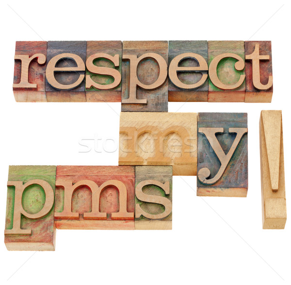 respect my pms warning Stock photo © PixelsAway