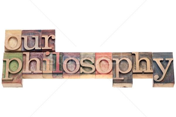 our philosophy in wood type Stock photo © PixelsAway