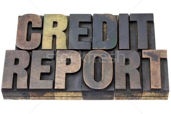 credit report in wood type Stock photo © PixelsAway