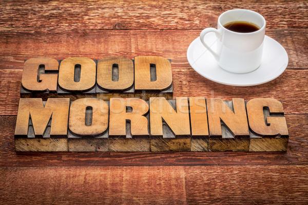Sabah iyi matbaacılık kahve metin bağbozumu Stok fotoğraf © PixelsAway