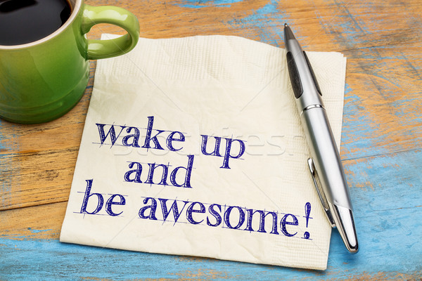 wake up and be awesome on napkin Stock photo © PixelsAway