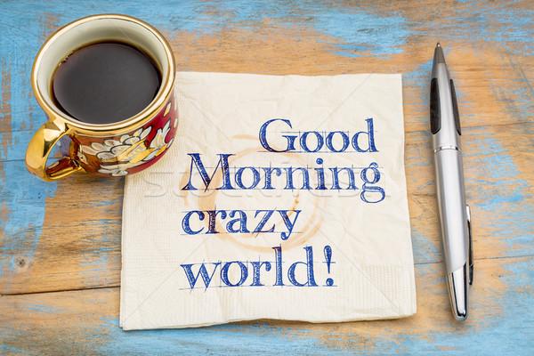 Good Morning crazy world! Stock photo © PixelsAway
