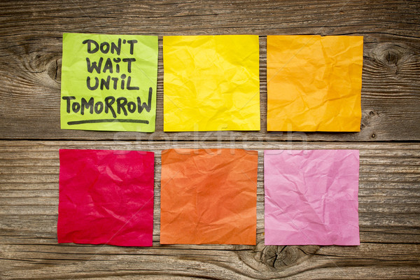 do not wait until tomorrow note Stock photo © PixelsAway