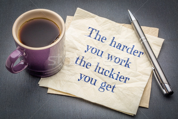 The harder you work, the luckier ... Stock photo © PixelsAway