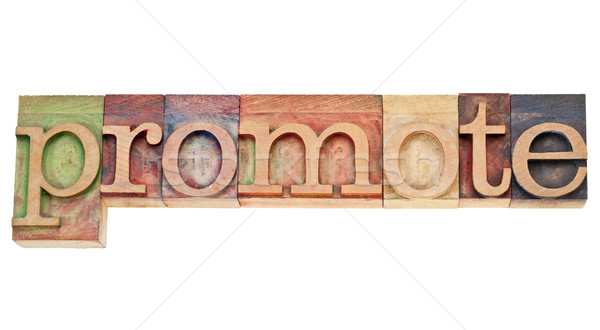 promote - word in letterpress type Stock photo © PixelsAway