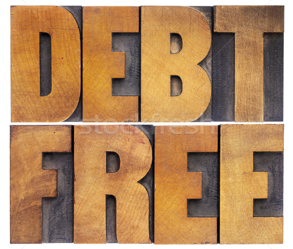 debt free in wood type Stock photo © PixelsAway