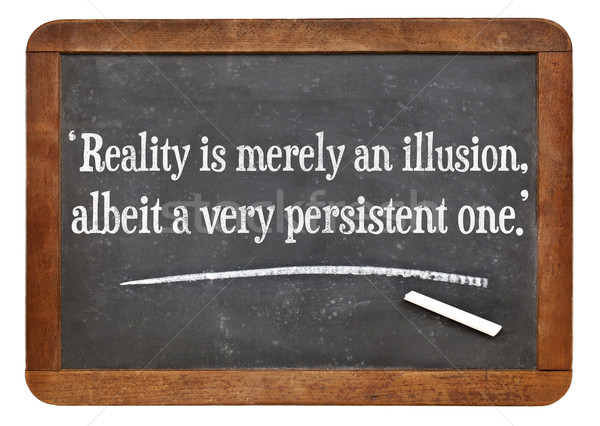 reality as illusion quote Stock photo © PixelsAway
