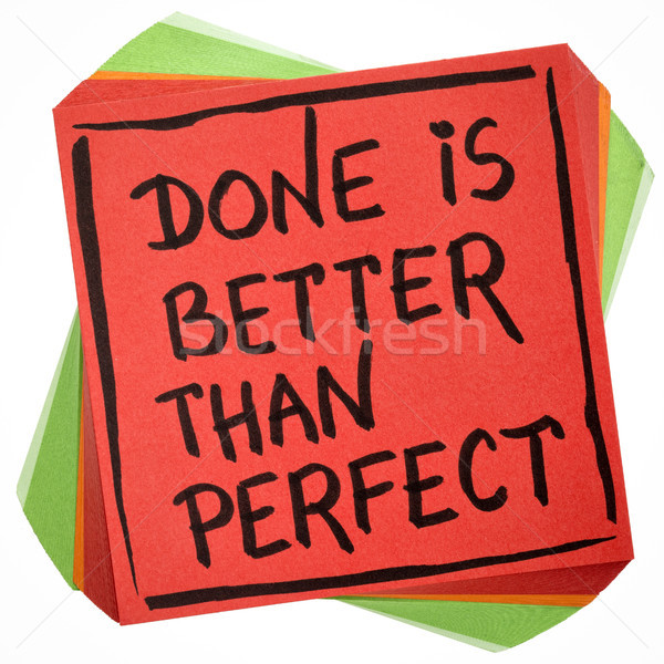 Done is better than perfect reminder note Stock photo © PixelsAway