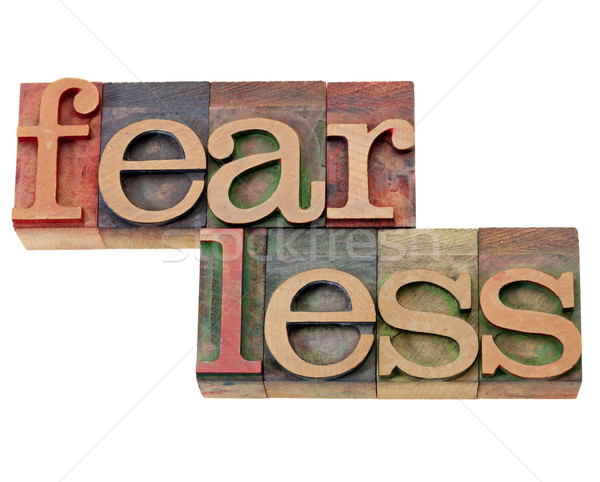 fearless word in letterpress type Stock photo © PixelsAway