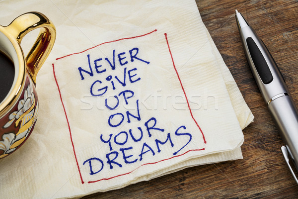 Stock photo: never give up dreams