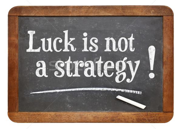 Szerencse nem stratégia tanács klasszikus ötlet Stock fotó © PixelsAway