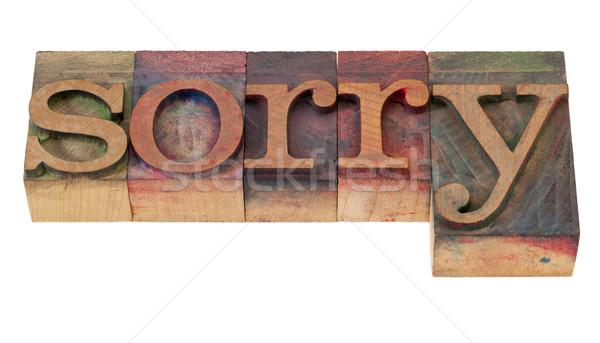 sorry - word in letterpress type Stock photo © PixelsAway