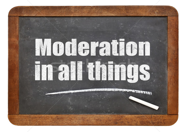 Moderation in all things Stock photo © PixelsAway