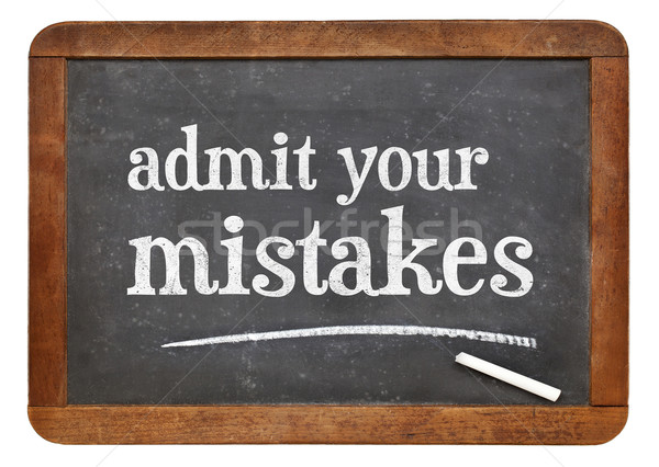 Admit your mistakes - blackboard Stock photo © PixelsAway