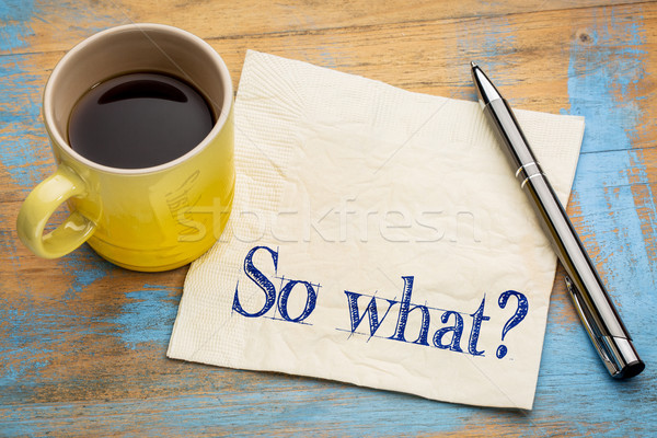 Stock photo: So what question on napkin