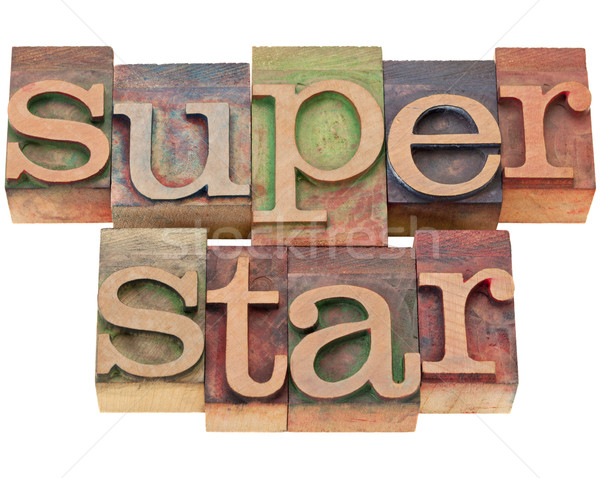 superstar - in letterpress type Stock photo © PixelsAway