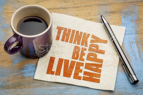 думать жить счастливым салфетку слово аннотация Сток-фото © PixelsAway