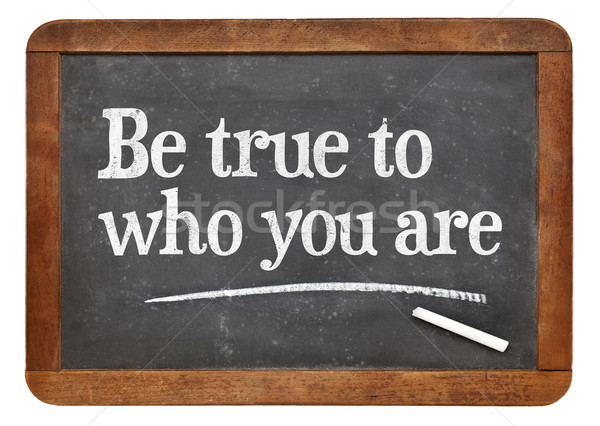 Be true to who you are Stock photo © PixelsAway