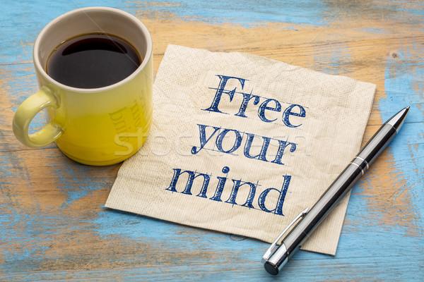 free your mind reminder on napkin Stock photo © PixelsAway