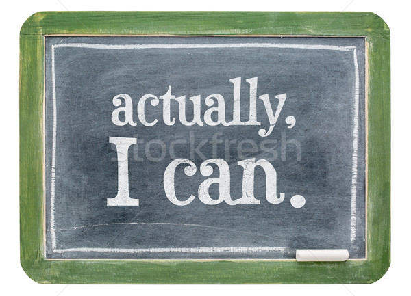 Actually, I can - positive affirmation blackboard sign Stock photo © PixelsAway