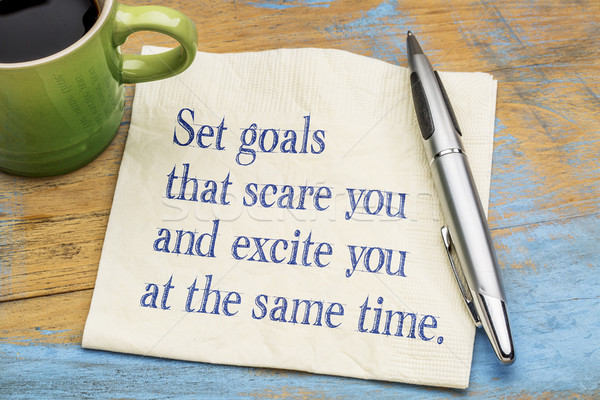 Set  goals that scare and excite you at the same time Stock photo © PixelsAway